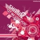 DJ Sharaz - Let Me Love You (Sharaz\'s Nite Sky Mix)