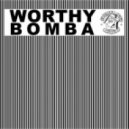 Worthy - Bomba (Wax Motif & Neoteric Remix)
