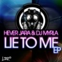 Hever Jara, DJ Myrla - Lie To Me (Puro Sabor Version)
