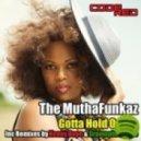 The Muthafunkaz - Gotta Hold on Me (that Skatt Thing) (Muthafunkin 12 Inch Mix)