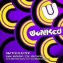 ZXX Paul Anthony & Southpaw - Batter Blaster (WoNK Remix)