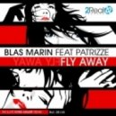 Blas Marin & Patrizze - Fly Away (Original Mix)