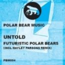 Futuristic Polar Bears - Untold (Haley Parsons Vox Mix)