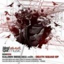 Kalden Bess - Death Squad (Original Mix)