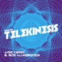 Telekinesis  - Filth (feat Neurotech)
