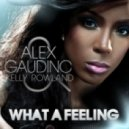 Alex Gaudino feat. Kelly Rowland - What A Feeling (Michael Mind Project Remix)