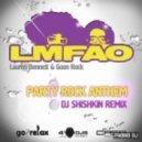 LMFAO feat. Lauren Bennett - Party Rock Anthem (DJ Shishkin Remix)