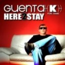Guenta K. Feat. Kane - Here 2 Stay (Jay Frog Remix)