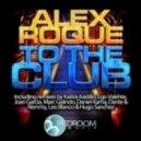 Alex Roque - To The Club (Sax Mix)