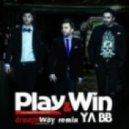 Play & Win - Ya BB (Dreamway Remix)