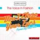 George Acosta - Don't Close Your Eyes feat. The Voice In Fashion (KhoMha Remix)