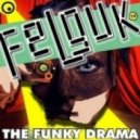 Felguk - The Funky Drama (Original Mix)