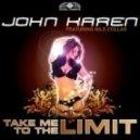 John Karen feat. Nils Collas - Take Me To The Limit (Godlike Music Port Remix)