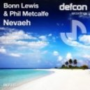 Bonn Lewis And Phil Metcalfe - Nevaeh (N And R Project Remix)