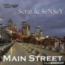 Scrat & Sensey - Main Street (Original Mix)