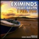 Eximinds Feat Aelyn - I Feel You (Radio Edit)