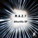 M.A.Z.7 - Afterlife (Original Mix)