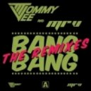 Tommy Vee, Mr V - Bang Bang (Gain On Top Remix)