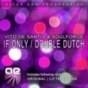Vito De Santis and Soulforge - If Only (Lifted Mix)