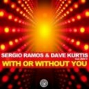 Sergio Ramos, Dave Kurtis Feat. Max\'C - With Or Without You (Sergio Ramos Extended Mix)