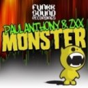 ZXX & Paul Anthony - Monster (Original Mix)