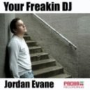 Jordan Evane - Your Freakin Dj (No Stab Radio Edit)