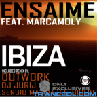 Ensaime Feat. Marcamoly - Ibiza (Outwork Remix)