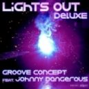 Groove Concept featuring Johnny Dangerous - Lights out (Candelarios Club mix)