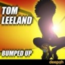 Tom Leeland - Bumped Up (Club Mix)