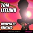 Tom Leeland - Bumped Up (Geraldo de Palma Remix)