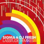 Sigma & Dj Fresh - Lassitude (Sigma VIP Remix)