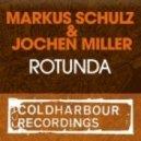 Markus Schulz & Jochen Miller - Rotunda (Radio Edit)