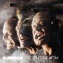 Noisia - Split The Atom