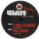 The Wildlife Collective - I Need A Dollar