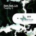 Xam Feat Lin - Twenty 5 (Luca De Maas Remix)