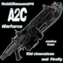 A2C - Warforce (Firefly Remix)