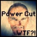 Power Cut - WTF