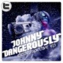 Johnny Dangerously - It Makes Me Wonder