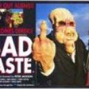 Bad Taste - Style