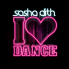 Sasha Dith - I Love Dance (Dirty Vision Remix)