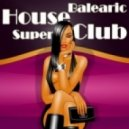 Balearic House Super Club - Blunt - Moonbeam Remix