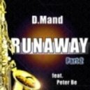 D\'mand feat Peter Be - Runaway (The Saxophone Song) (Scotty Remix)