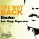 Evolve Ft. Margo Reymundo - The Way Back (Jay J\'s shifted up mix)
