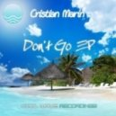 Cristian Marin - Don\'t Go (Day Edit)