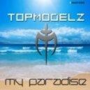 Topmodelz - My Paradise (Classic Edit)