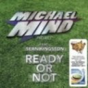 Micheal Mind Project Feat. Sean Kingston - Ready Or Not (Single Edit)