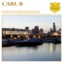 Carl B. - Whatever Happens (Original Mix)