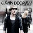 Gavin Degraw vs. Firebeatz - Not Over You (Firebeatz Bootleg)