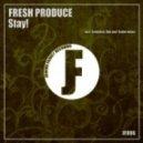 Fresh Produce - Stay (Radio Edit)