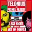 Telonius & Prince Albert - Last Night (Extended Club Mix)